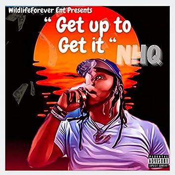 Get up to get it
