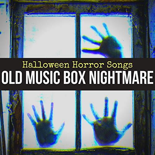 Old Music Box Nightmare: Halloween Horror Songs, Terrifying Tracks for Sending Chills Down Your Spine