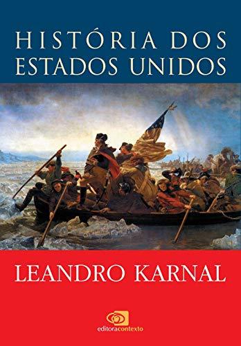 Historia dos Estados Unidos: Das Origens Ao Seculo XXI (Em Portugues do Brasil)