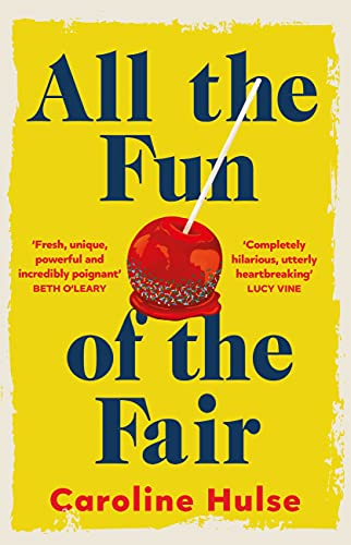 All the Fun of the Fair: A hilarious, brilliantly original coming-of-age story that will capture your heart by [Caroline Hulse]