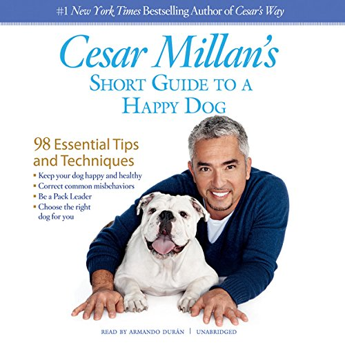 Cesar Millan's Short Guide to a Happy Dog cover art