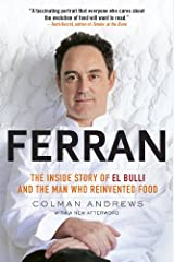 Ferran: The Inside Story of El Bulli and the Man Who Reinvented Food Kindle Edition