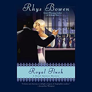 Royal Flush                   By:                                                                                                                                 Rhys Bowen                               Narrated by:                                                                                                                                 Katherine Kellgren                      Length: 8 hrs and 31 mins     37 ratings     Overall 4.5
