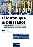 Electronique de puissance - Structures, commandes, applications