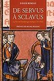 De servus à sclavus - La fin de l'esclavage antique (371-918)