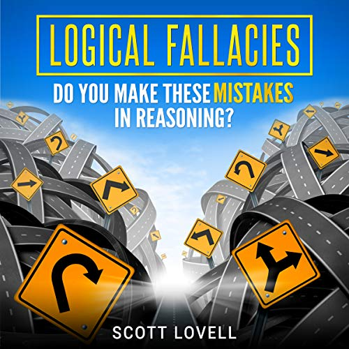 Logical Fallacies: Do You Make These Mistakes in Reasoning? audiobook cover art