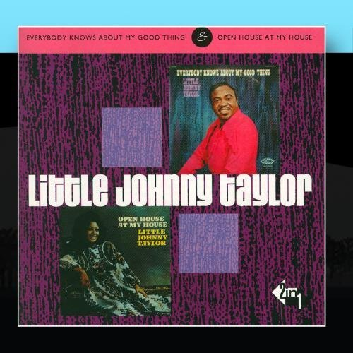 Everybody Knows About My Good Thing & Open House At My House: 2in1 by Little Johnny Taylor (2001-04-10)