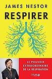 Respirer: Le pouvoir extraordinaire de la respiration...