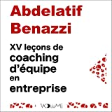 XV leçons pour coacher votre équipe et réussir dans votre entreprise: L'esprit de la mêlée et le 'french flair'