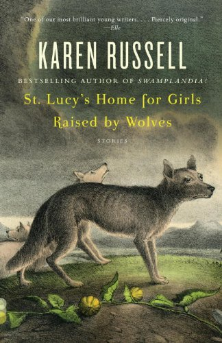 St. Lucy's Home for Girls Raised by Wolves (Vintage Contemporaries)