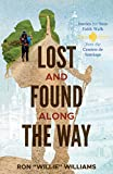 Lost and Found Along The Way: Stories for Your Faith Walk from the Camino de Santiago (English Edition)
