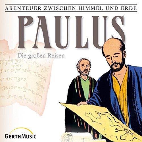 Paulus - Die großen Reisen (Abenteuer zwischen Himmel und Erde 29) Titelbild