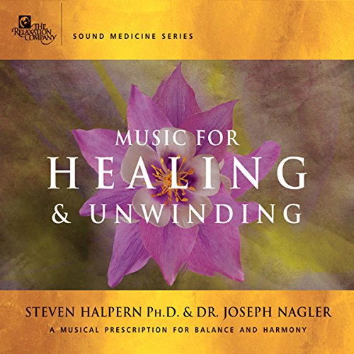 Music for Healing & Unwinding Audiobook By Steven Halpern,                                                                                        Dr. Joseph Nagler cover art