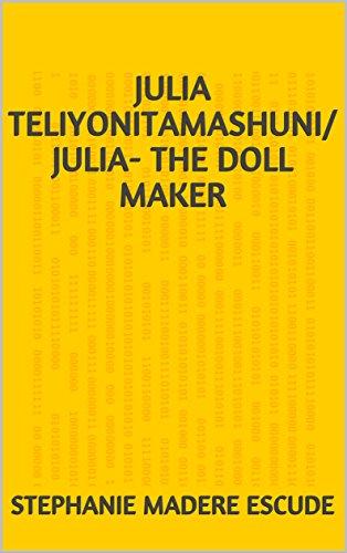 Julia Teliyonitamashuni/ Julia- The doll maker (English Edition)