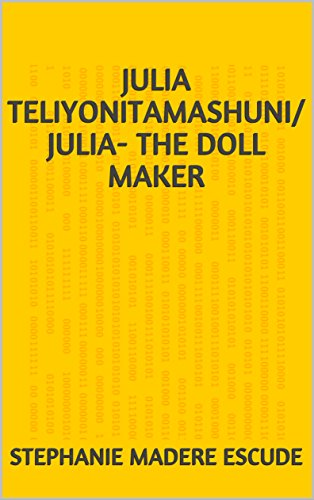 Julia Teliyonitamashuni/ Julia- The doll maker (English Edition)