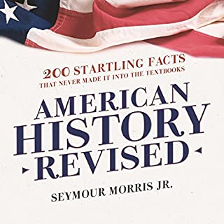 American History Revised                   Written by:                                                                                                                                 Seymour Morris Jr.                               Narrated by:                                                                                                                                 Grover Gardner                      Length: 18 hrs and 5 mins     Not rated yet     Overall 0.0