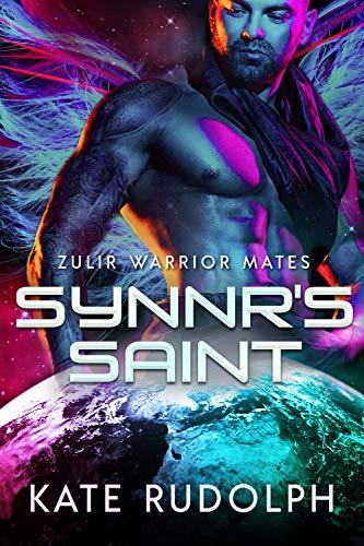 Synnr's Saint (Zulir Warrior Mates Book 1) by [Kate Rudolph]