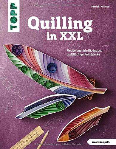 Quilling in XXL (kreativ.kompakt): Motive und Schriftzüge als großflächige Kunstwerke