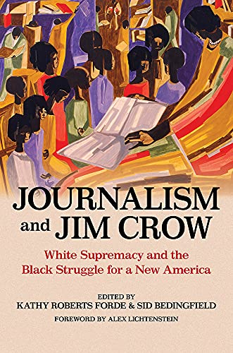 Compare Textbook Prices for Journalism and Jim Crow: White Supremacy and the Black Struggle for a New America History of Communication First Edition ISBN 9780252086151 by Forde, Kathy Roberts,Bedingfield, Sid,Lichtenstein, Alex,Bedingfield, Sid,Bowman, Bryan,Brundage, W. Fitzhugh,Forde, Kathy Roberts,Greene II, Robert,Gustafson, Kristin L.,Haywood, D'Weston,Kelley, Blair LM,Sibii, Razvan