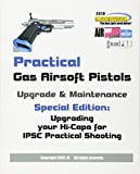 Practical Gas Airsoft Pistols Upgrade & Maintenance: Special Edition: Upgrading your Hi-Capa for IPSC Practical Shooting
