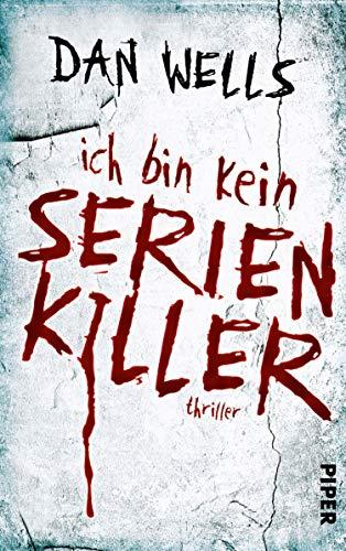 Ich bin kein Serienkiller: Thriller