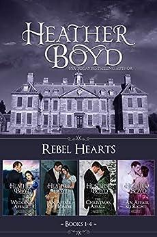 Rebel Hearts Books 1-4: The Wedding Affair, An Affair of Honor, The Christmas Affair, An Affair so Right by [Heather Boyd]