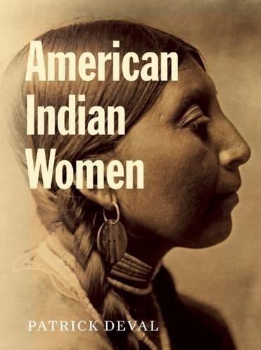 American Indian Women by Patrick Deval (2015-09-22)