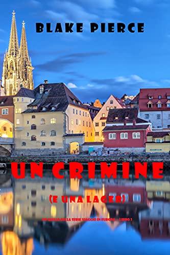 Un crimine (e una lager) (Un giallo della serie Viaggio in Europa — Libro 3)