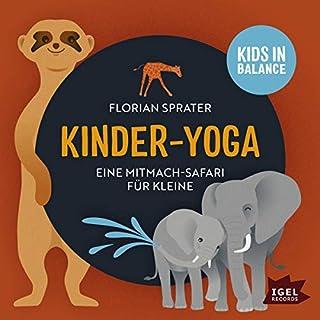 Eine Mitmach-Safari für Kleine     Kids in Balance - Kinder-Yoga              Autor:                                                                                                                                 Florian Sprater                               Sprecher:                                                                                                                                 Pirmin Sedlmeir                      Spieldauer: 57 Min.     Noch nicht bewertet     Gesamt 0,0