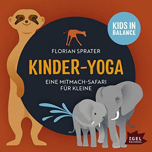 Eine Mitmach-Safari für Kleine: Kids in Balance - Kinder-Yoga
