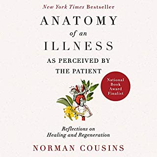 Anatomy of an Illness as Perceived by the Patient     Reflections on Healing and Regeneration              By:                                                                                                                                 Norman Cousins                               Narrated by:                                                                                                                                 Mikael Naramore                      Length: 3 hrs and 42 mins     Not rated yet     Overall 0.0
