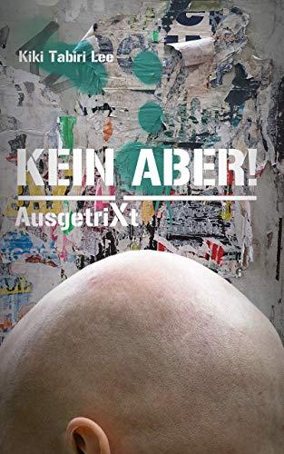 KEIN ABER!: AusgetriXt