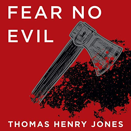 Fear No Evil                   By:                                                                                                                                 Thomas Henry Jones                               Narrated by:                                                                                                                                 Stefan Rudnicki                      Length: 8 hrs and 18 mins     2 ratings     Overall 2.5