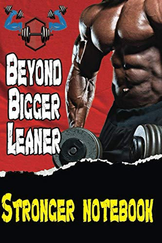 Beyond Bigger Leaner Stronger notebook