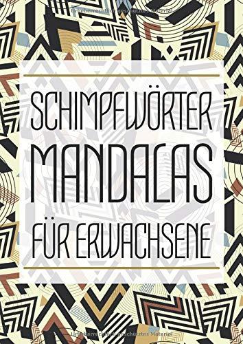 Schimpfwörter Mandalas für Erwachsene: A4 Mandala Malbuch um Dampf ab zu lassen mit Schimpfwörtern - Anti-Stress Fluch-Malbuch zum Entspannen - ... - Lustiges, einzigartiges Geburtstagsgeschenk