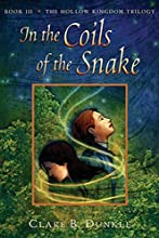 In the Coils of the Snake (The Hollow Kingdom Trilogy, #3)