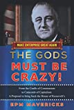 Make Enterprise Great Again: The Gods Must Be Crazy!: A Tiger Ride from Cradle of Communism to...
