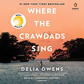 Where the Crawdads Sing                   By:                                                                                                                                 Delia Owens                               Narrated by:                                                                                                                                 Cassandra Campbell                      Length: 12 hrs and 12 mins     65,723 ratings     Overall 4.8