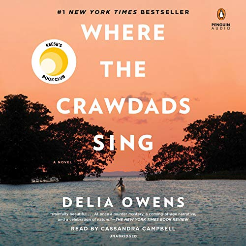 Where the Crawdads Sing                   By:                                                                                                                                 Delia Owens                               Narrated by:                                                                                                                                 Cassandra Campbell                      Length: 12 hrs and 12 mins     56,377 ratings     Overall 4.8