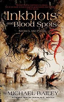 Inkblots and Blood Spots (English Edition) van [Michael Bailey, Daniele Serra, Douglas E. Winter]