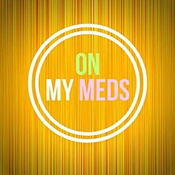 On My Meds