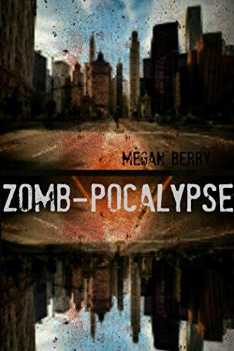 Zomb-Pocalypse by [Megan Berry]