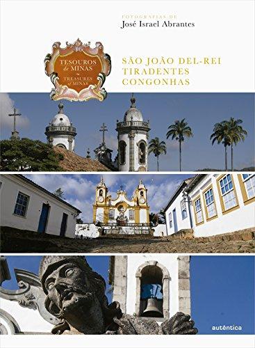 Tesouros de Minas – São João Del-Rei • Tiradentes • Congonhas: Edição bilíngue