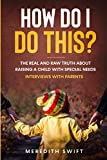 How Do I Do This?: The Real and Raw Truth About Raising a Child with Special Needs