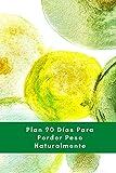 Plan 90 dias para Perder Peso Naturalmente: Guía incluye Plan y Journal Cuaderno de trabajo para 90 dias. Nueva versión ampliada incluye el Ritmo Biológico. pl19