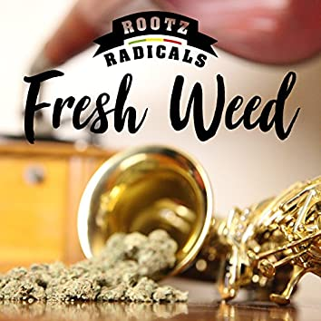 Fresh Weed