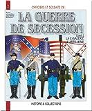 La Guerre de Sécession, tome 2 - La Cavalerie , l'artillerie, les services