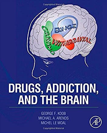 Drugs, Addiction, and the Brain by George F. Koob Dr. (2014-07-18)