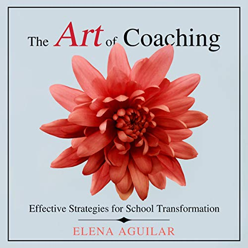 The Art of Coaching Audiobook By Elena Aguilar cover art