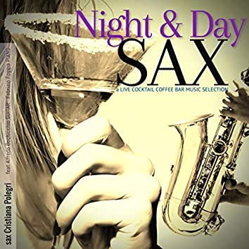 Night and Day Sax: a Live Cocktail Coffee Bar Music Selection